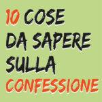 10-cose-confessione